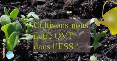 Cultivons-nous notre QVT dans l'ESS - laqvt.fr QVT Qualité de Vie au Travail